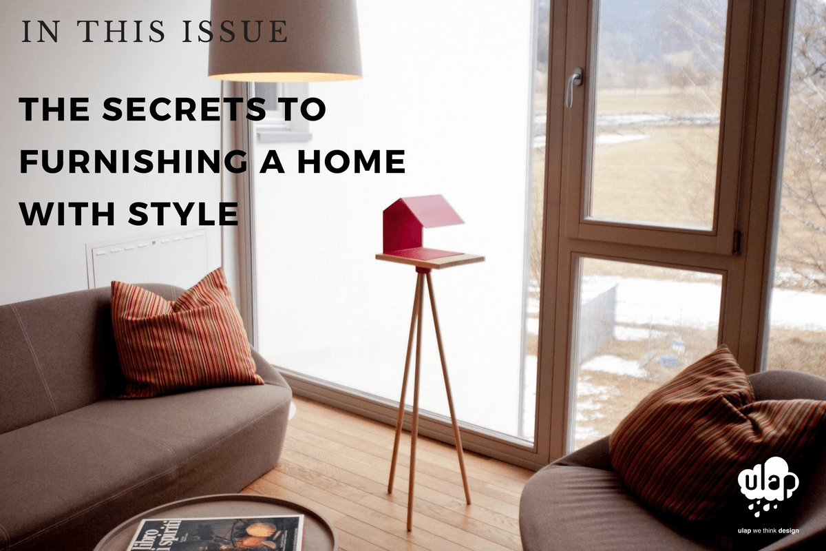 How to furnish your home with style - The advice of Ulap design